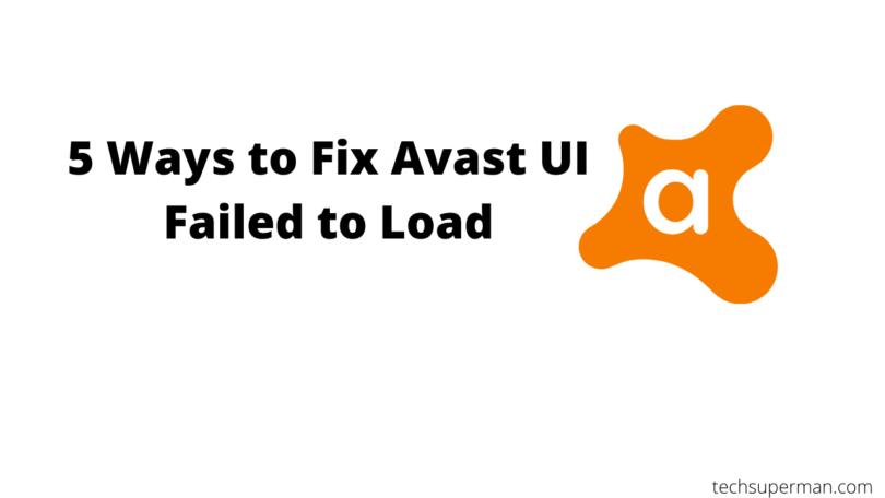 5 Ways to Fix Avast UI Failed to Load
