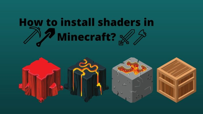 How to install shaders in Minecraft?