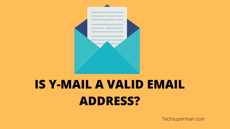 IS Y-MAIL A VALID EMAIL ADDRESS?