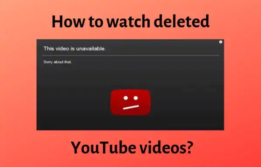 How to watch deleted youtube video without url