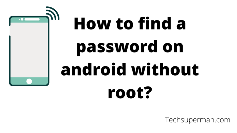 How to find a password on android without root_