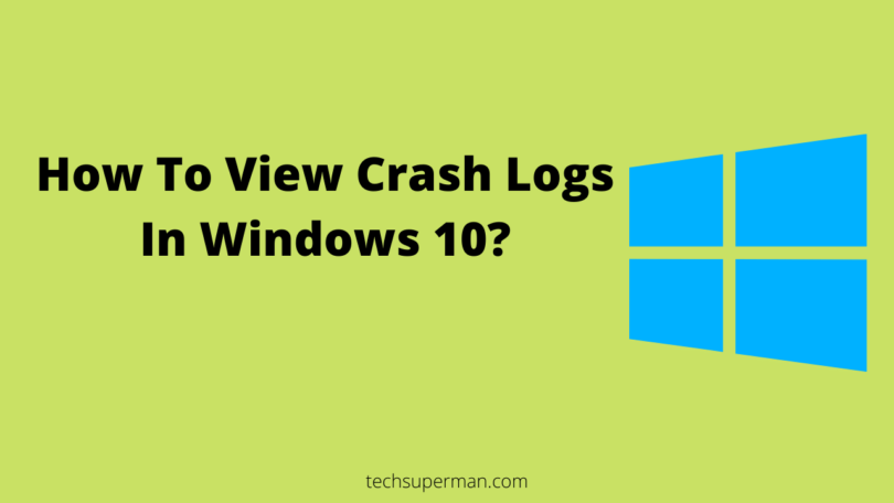 How To View Crash Logs In Windows 10_