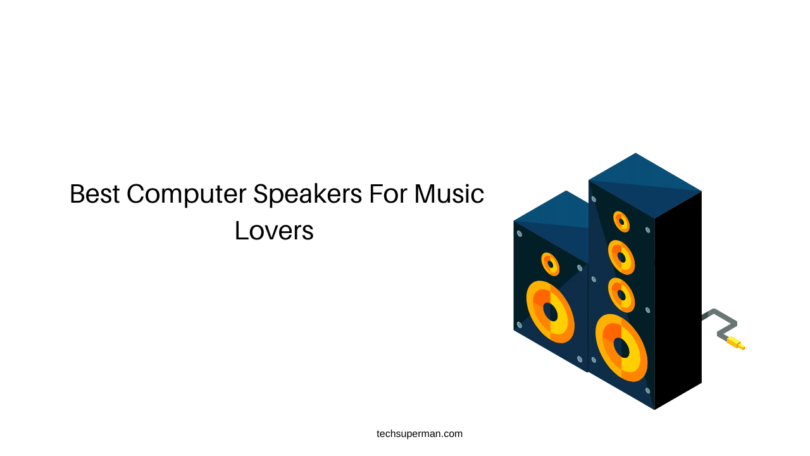 Best Computer Speakers For Music Lovers