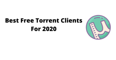 Best Free Torrent Clients For 2020