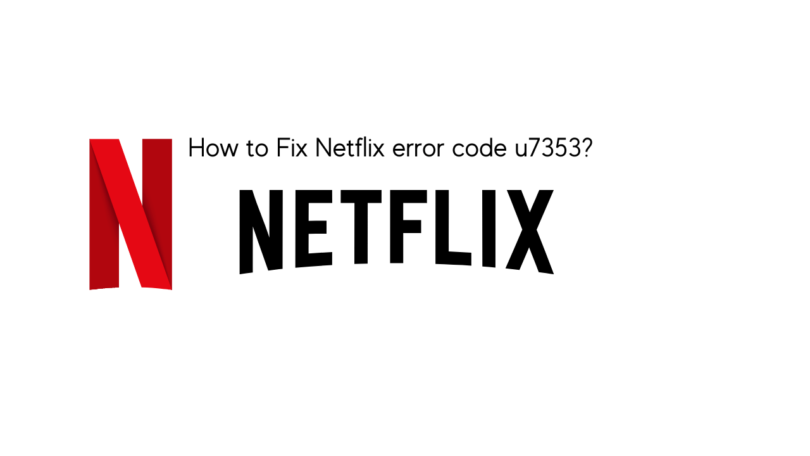 How to Fix Netflix error code u7353_