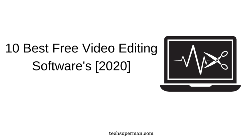 10 Best Free Video Editing Software's [2020]