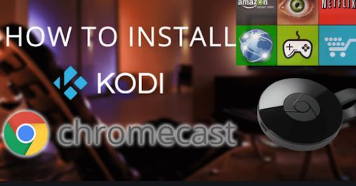 1. Install and Use Kodi in Chromecast