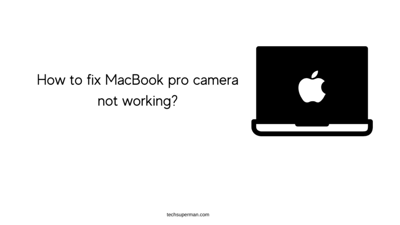 How to fix MacBook pro camera not working_