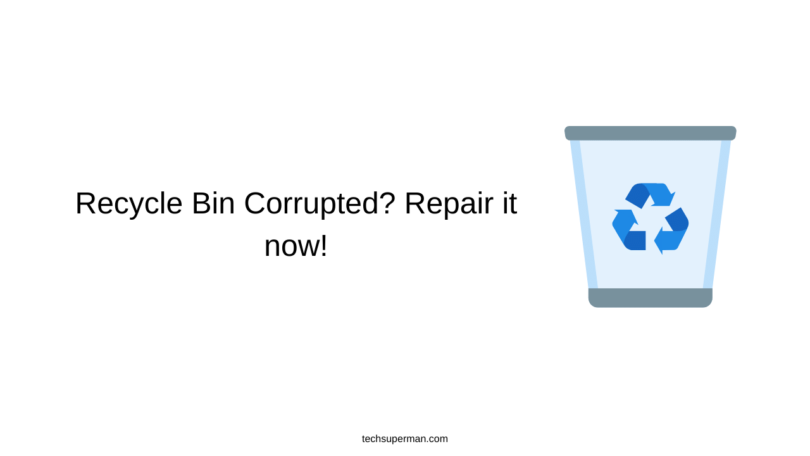 Recycle Bin Corrupted_ Repair it now!